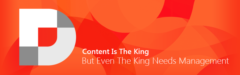 Content Is The King But Even The King Needs Management