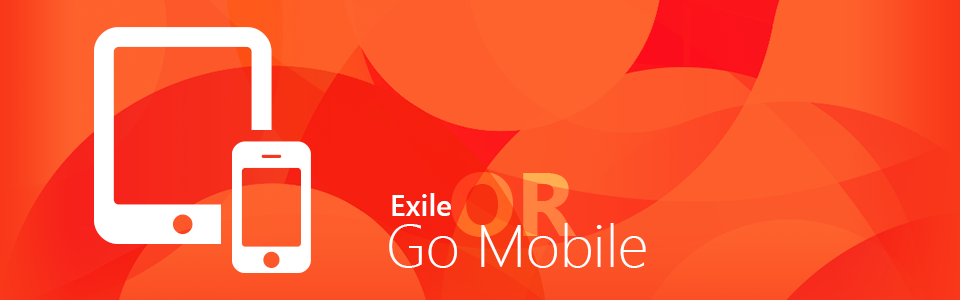 Exile Or Go Mobile